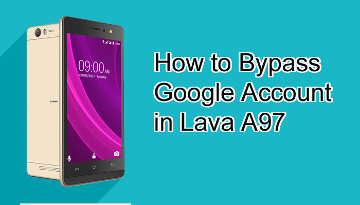 How to Bypass Google Account in Lava A97