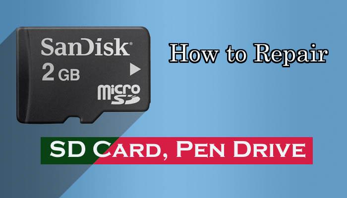 खराब मेमोरी कार्ड और पेन ड्राईव को कैसे ठीक करें